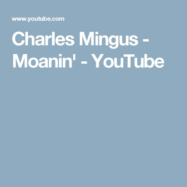 Charles Mingus - Moanin' - YouTube