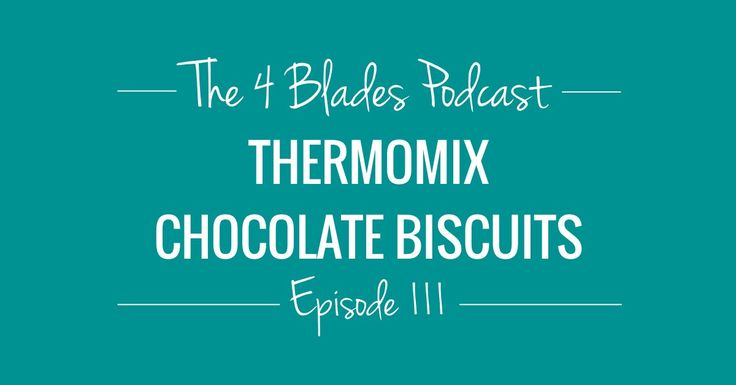 T4B111: Thermomix Chocolate Biscuits