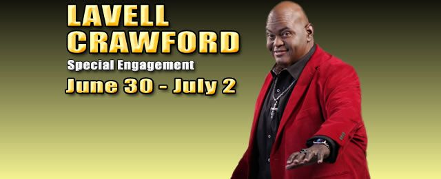 Lavell Crawford | June 30 - July 2