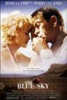 Blue Sky (1994). [PG-13] 101 mins. Starring: Jessica Lange, Tommy Lee Jones, Powers Booth, Carrie Snodgress, Amy Locane and Chris O'Donnell