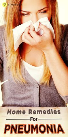 20 Effective Home Remedies For Pneumonia