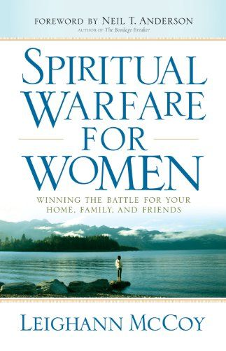 Free Book - Spiritual Warfare for Women: Winning the Battle for Your Home, Family, and Friends, by Leighann McCoy, is free in the Kindle store and from Barnes & Noble and ChristianBook, courtesy of Christian publisher Bethany House.