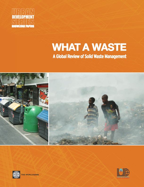 World Bank (2012) 'What a waste: A global review of solid waste management', Urban Development Series Knowledge Papers 15.