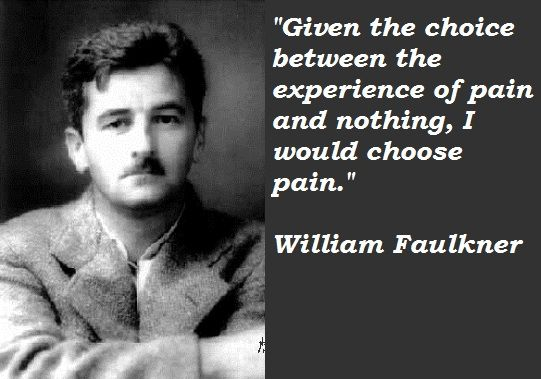 William Faulkner Quotes ONE OF MY ALL TIME FAVORITES