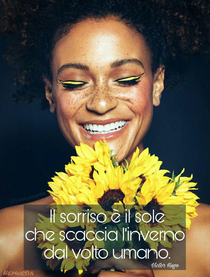 Il sorriso è il sole che scaccia l'inverno dal volto umano.  (Victor Hugo) #aforismi #citazioni #frasicelebri #parole #pensieri #donna #femmina #sorriso #risata #ridere #vivere #bellezza #interiore #esteriore #anima