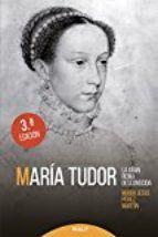 MARIA TUDOR. LA GRAN DESCONOCIDA | MARIA JESUS PEREZ MARTIN | Comprar libro 9788432146886