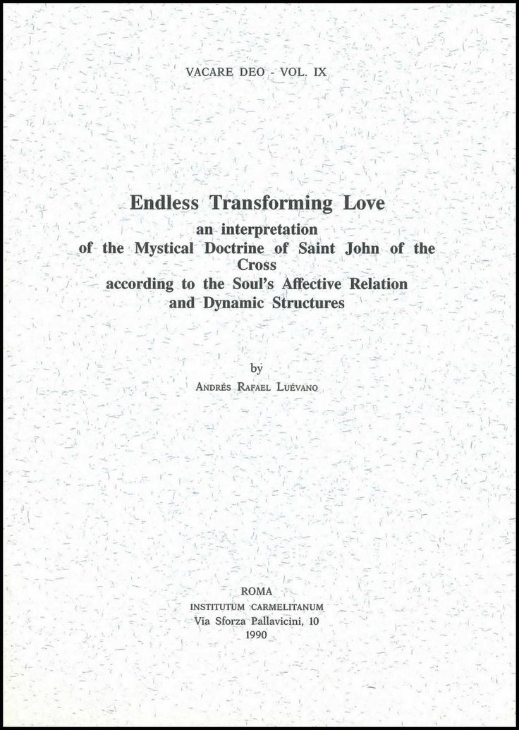 Endless Transforming Love. An interpretation of the Mystical Doctrine of Saint John of the Cross according  to  the  Soul's  Affective  Rela...
