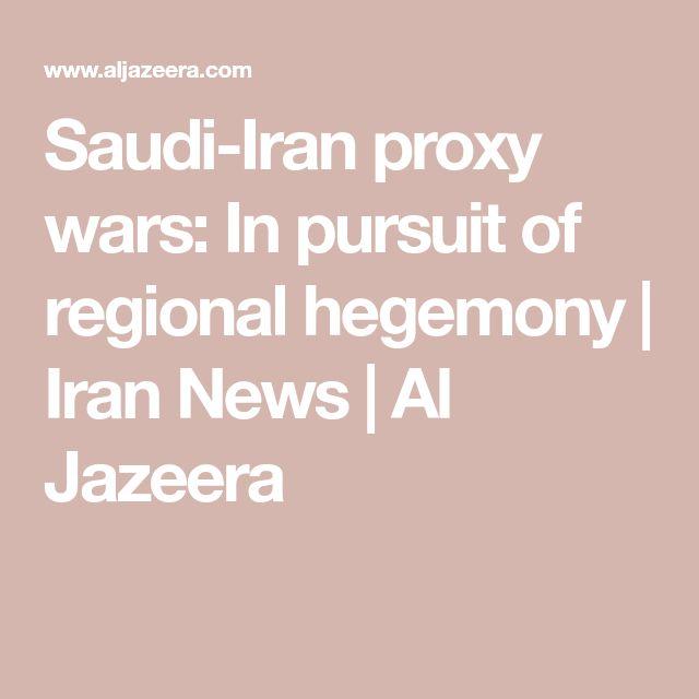 Saudi-Iran proxy wars: In pursuit of regional hegemony | Iran News | Al Jazeera