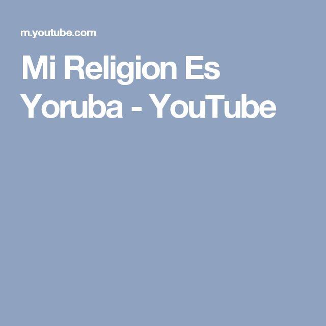 Mi Religion Es Yoruba - YouTube