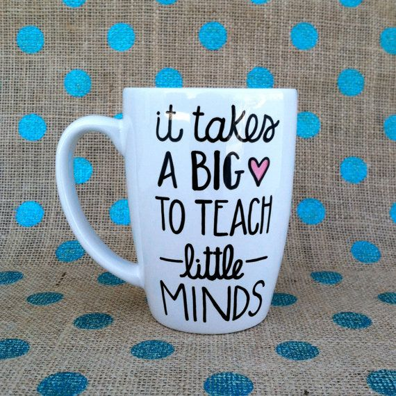 Teacher Coffee Mug - It Takes A Big Heart To Teach Little Minds - Handpainted Coffee Mug on Etsy, $15.00