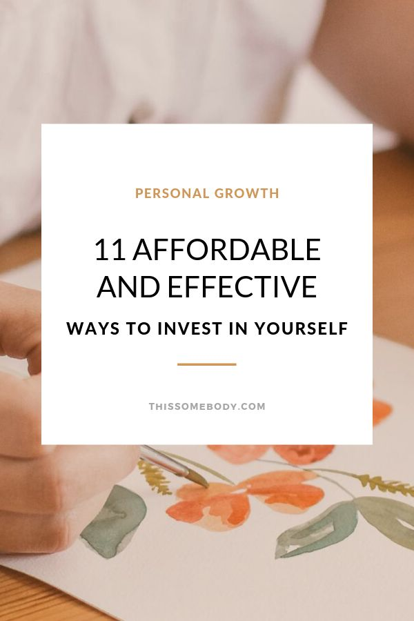 11 affordable and effective ways to invest in yourself – Personal Development | Self Improvement