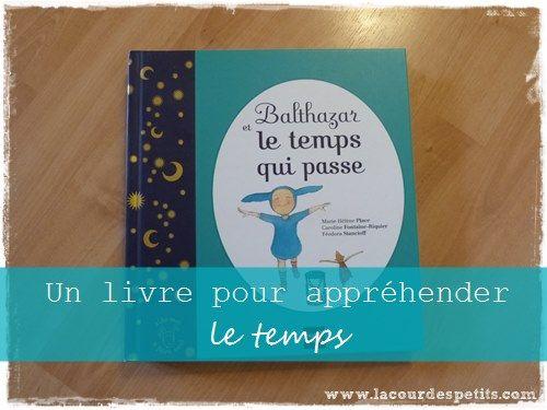 Retrouvez ma chronique du livre Balthazar et le temps qui passe de Marie-Hélène Place et Caroline Fontaine-Riquier. Mon préféré de cette belle collection.
