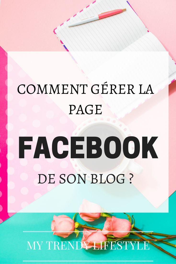 Comment gérer la page Facebook de son blog ? Quand poster, qui inviter, comment voir les statistiques