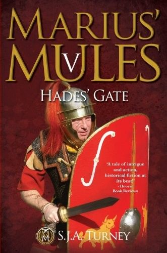 Marius Mules' V: Hades' Gate by S J A Turney