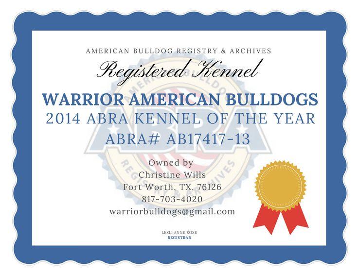 Warrior American Bulldogs 2014 ABRA Kennel of the Year ABRA #AB17417-13 Christine Wills Fort Worth, TX, 76126 817-703-4020 warriorbulldogs@gmail.com  ABRA Registered American Bulldog Kennel in Fort Worth Texas