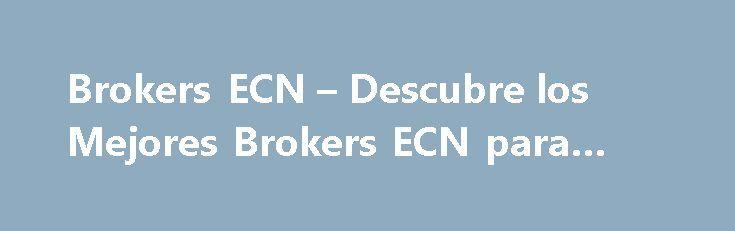 Mejores brokers forex ecn