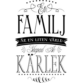 "Väggord: En familj är en liten värld skapad av kärlek ""A family is a little world created by love"""