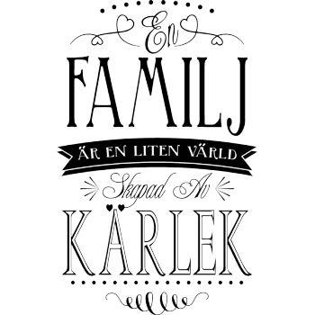 Väggord: En familj är en liten värld skapad av kärlek