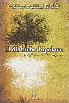 Il disturbo bipolare. Un approccio terapeutico cognitivo: Amazon.it: A. Nisi: Libri