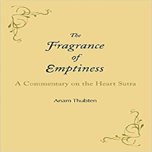 The Fragrance of Emptiness: A Commentary on the Heart Sutra – Products