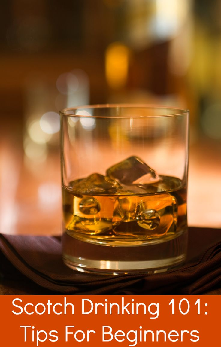 Scotch drinking 101: tips for beginners.  Drink scotch like a boss.  All hail to the drinking man....