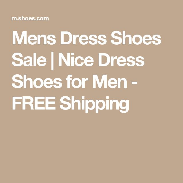 Mens Dress Shoes Sale | Nice Dress Shoes for Men - FREE Shipping