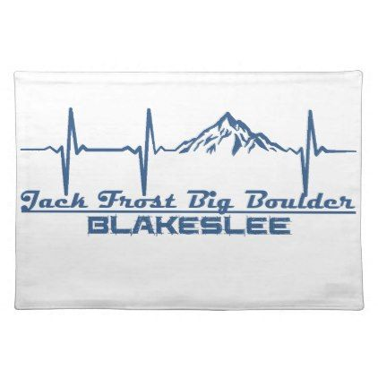 Jack Frost Big Boulder  -  Blakeslee - Pennsylvani Cloth Placemat - kitchen gifts diy ideas decor special unique individual customized