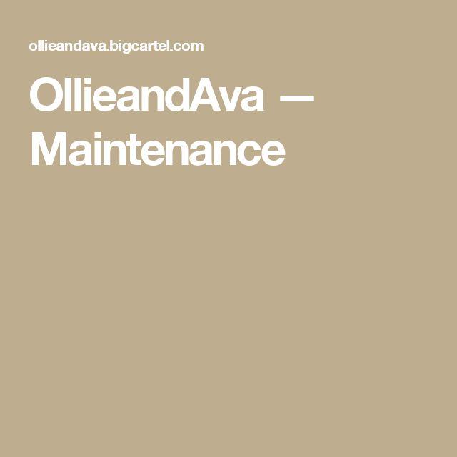 OllieandAva — Maintenance