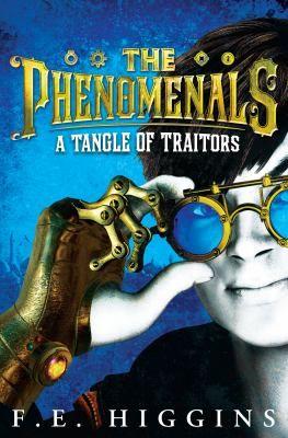 A tangle of traitors / by Higgins, F.E . Series: Phenomenals : 1. Macmillan Children's, 2013
