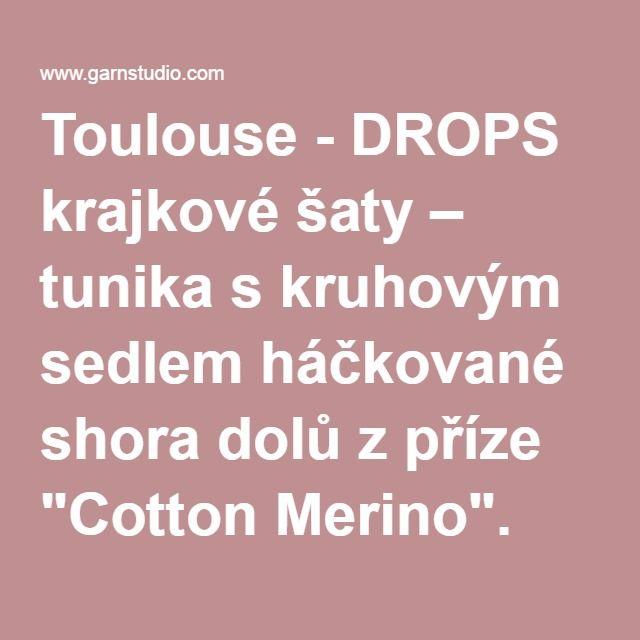"""Toulouse - DROPS krajkové šaty – tunika s kruhovým sedlem háčkované shora dolů z příze """"Cotton Merino"""". Velikost: S-XXXL. - Free pattern by DROPS Design"""