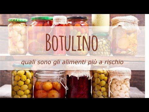 Quali sono gli alimenti più a rischio botulino?