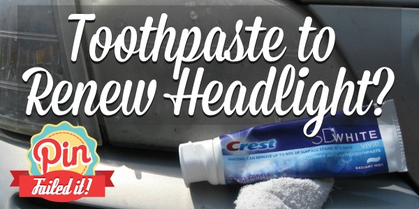 Toothpaste to renew Headlights?: Fails Pin, Pintriedit, Houses Clean, Foggy Headlights, Yellow, Test Toothpaste, Organizations Diy, Renewals Headlights