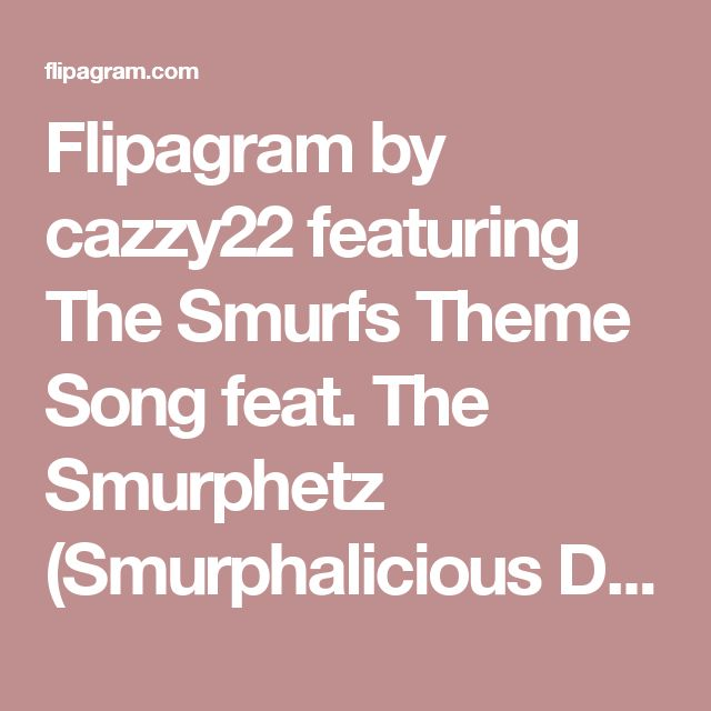 Flipagram by cazzy22 featuring The Smurfs Theme Song feat. The Smurphetz (Smurphalicious Dance Remix) by Mander & One-T