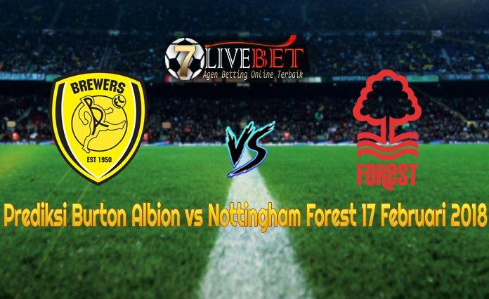 Prediksi Bola Burton Albion vs Nottingham Forest 17 Februari 2018. Prediksi Skor Burton Albion vs Nottingham Forest 17 Februari 2018. Prediksi Akurat Burton Albion vs Nottingham Forest 17 Februari 2018. Hasil Skor Burton Albion vs Nottingham Forest 17 Februari 2018.