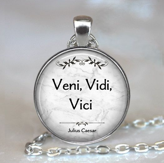 Veni, Vidi, Vici (I came, I saw, I conquered) Latin quote pendant (Listing 585)  Julius Caesars famous quote -- perfect to wear if youre feeling exceptionally victorious (or maybe in need of a burst of confidence.)  At checkout, you can choose between pendant only, pendant with chain, or key chain with swivel hook (see picture 2 above).  CHAIN OPTIONS: The pretty little cross-link chain shown in pictures 1 and 3 above is available in 6 different lengths (16, 18, 21, 24, 27 and 30) and you…