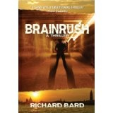 BRAINRUSH, a Thriller (Book One) (Kindle Edition)By Richard Bard