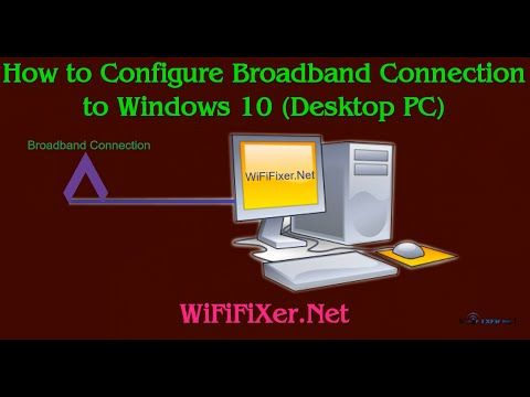 How to Configure Broadband Connection to Windows 10 (Desktop PC) | WifiFixer- Fix Your Router Problem