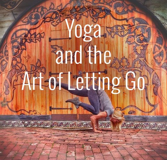 Yoga and the Art of Letting Go - YogaTravelTree