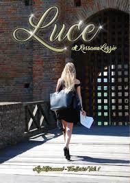 """Words! Not Facts, Only Words! : Segnalazione: """"Luce"""" di Rossana Lozzio e l'amore t..."""