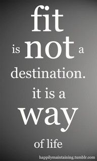 It is my way of life for sure! No resolutions - just living life!