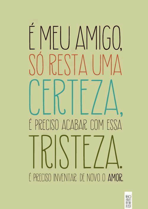 invente se um novo amor! Vinicius de Moraes ♥