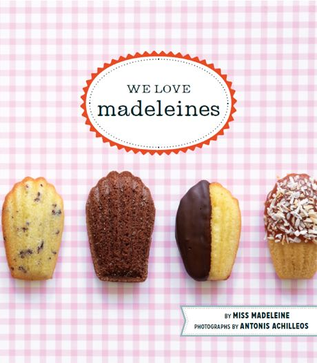 Recipe for Honey-Almond Madeleines from upcoming book, We Love Madeleines.