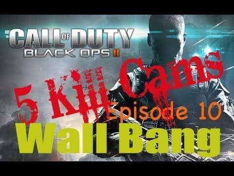 Five Kill Cams - Call of Duty Black Ops 2 - Episode 10 - Wall Bang