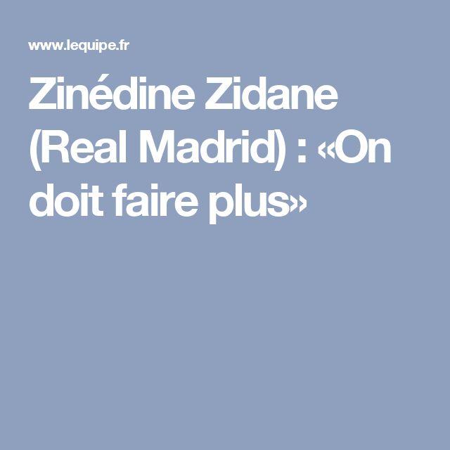 Zinédine Zidane (Real Madrid) : «On doit faire plus»