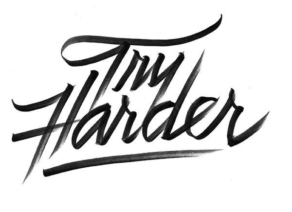 Lettering / Try Harder — Designspiration