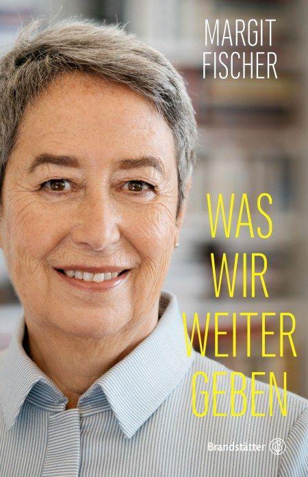 Margit Fischer - Was wir weitergeben (2017)