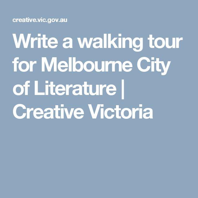 Write a walking tour for Melbourne City of Literature   Creative Victoria