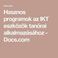 Hasznos programok az IKT eszközök tanórai alkalmazásához - Docs.com