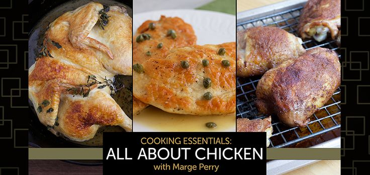Learn How To Cook Chicken in Cooking Essentials: All About Chicken