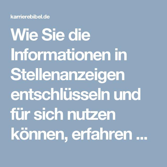 Wie Sie die Informationen in Stellenanzeigen entschlüsseln und für sich nutzen können, erfahren Sie im folgenden Dossier...